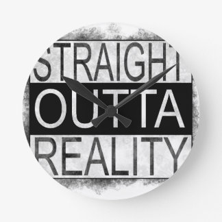Straight outta REALITY Round Clock