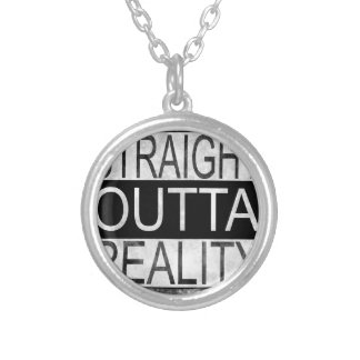 Straight outta REALITY Silver Plated Necklace