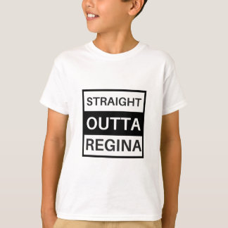 Straight outta Regina T-Shirt