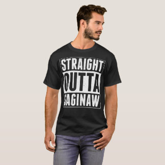 Straight Outta Saginaw Tshirt