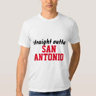 STRAIGHT OUTTA SAN ANTONIO T-SHIRT