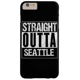 straight outta Seattle Barely There iPhone 6 Plus Case