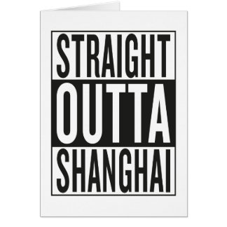 straight outta Shanghai Card