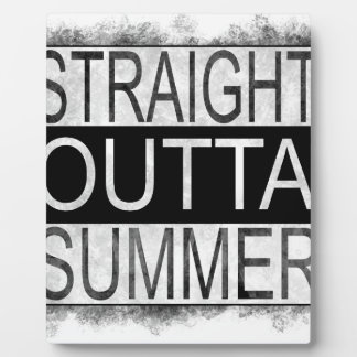 Straight outta SUMMER Plaque