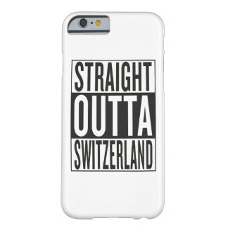 straight outta Switzerland Barely There iPhone 6 Case