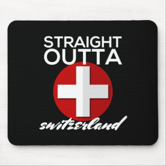 STRAIGHT OUTTA SWITZERLAND MOUSE PAD