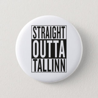 straight outta Tallinn 6 Cm Round Badge