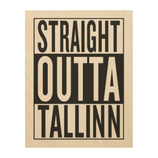 straight outta Tallinn Wood Wall Art