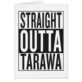 straight outta Tarawa Card