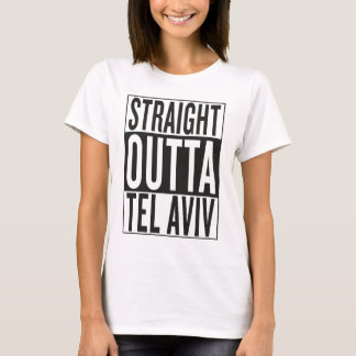 straight outta Tel Aviv T-Shirt
