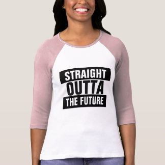 Straight Outta The Future T-Shirt