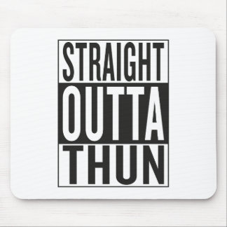 straight outta Thun Mouse Pad