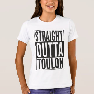 straight outta Toulon T-Shirt