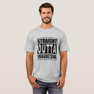 Straight Outta Waukesha T-Shirt