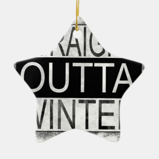 Straight outta WINTER Ceramic Ornament