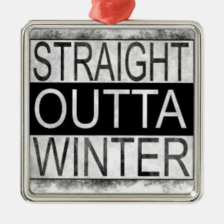 Straight outta WINTER Metal Ornament