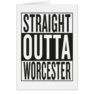 straight outta Worcester Card