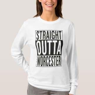 straight outta Worcester T-Shirt