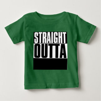 "STRAIGHT OUTTA ""YOUR TEXT"" CUSTOM BABY T-Shirt"