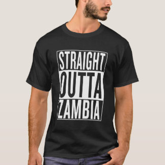 straight outta Zambia T-Shirt