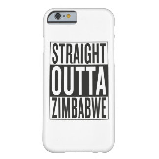 straight outta Zimbabwe Barely There iPhone 6 Case
