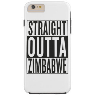 straight outta Zimbabwe Tough iPhone 6 Plus Case