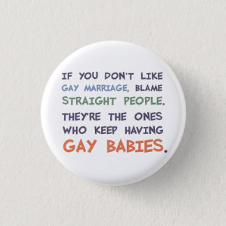 Straight People Are Having Gay Babies 3 Cm Round Badge
