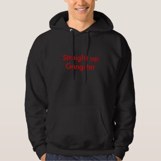 Straight up Gangster Hoodie