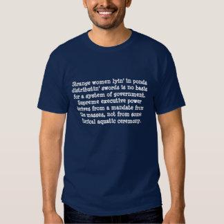 Strange women lyin' in ponds distributin' sword... T-Shirt