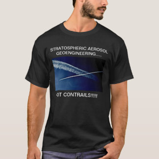STRATOSPHERIC AEROSOL GEOENGINEERING..... T-Shirt