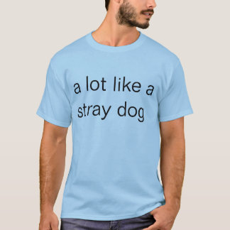 stray dog T-Shirt