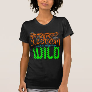 STREET CUSTOM MILD TO WILD T-Shirt