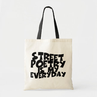 Street Poetry Is My Everyday Budget Tote Bag