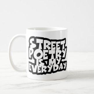 Street Poetry Is My Everyday Coffee Mug