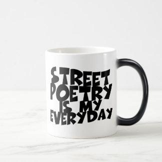 Street Poetry Is My Everyday Magic Mug