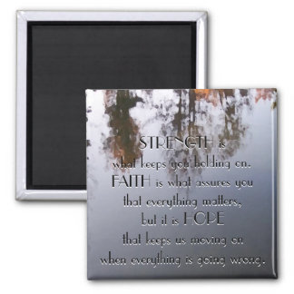 Strength, Faith and Hope Square Magnet