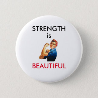 Strength is Beautiful 6 Cm Round Badge