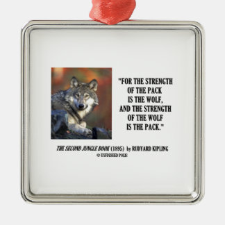Strength Of The Pack Is The Wolf Kipling Quote Silver-Colored Square Decoration