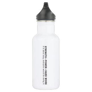 Strength - Power - Hard Work 532 Ml Water Bottle