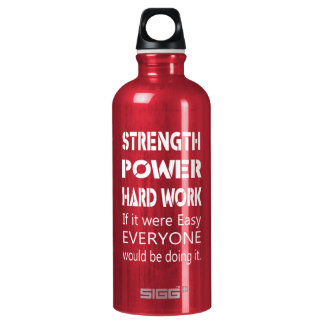 Strength Power Hard Work Water Bottle