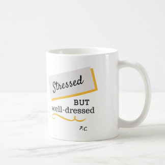 Stressed But Well-Dressed Mug