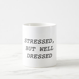 Stressed, But Well Dressed Mug