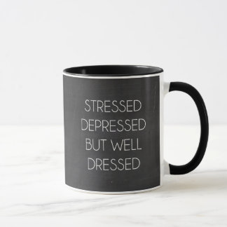 Stressed depressed but well dressed mug
