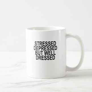 Stressed Depressed But Well Dressed T-Shirts.png Coffee Mug