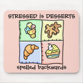 STRESSED is DESSERTS spelled backwards - Mousepad
