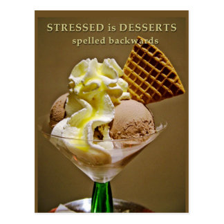 STRESSED is DESSERTS spelled backwards - Postcard