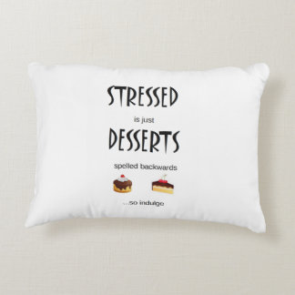 STRESSED is just DESSERTS spelled backwards Decorative Cushion