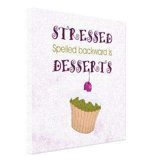 Stressed spelled backward is Desserts Stretched Canvas Prints