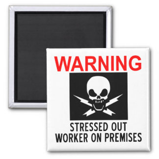 Stressed Worker Square Magnet