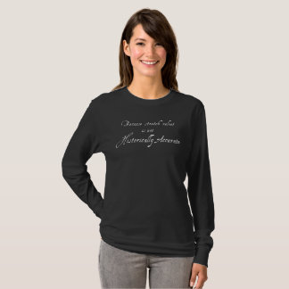 Stretch Velvet Isn't Historically Accurate - Dark T-Shirt